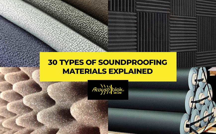 30 Types Of Soundproofing Materials Explained